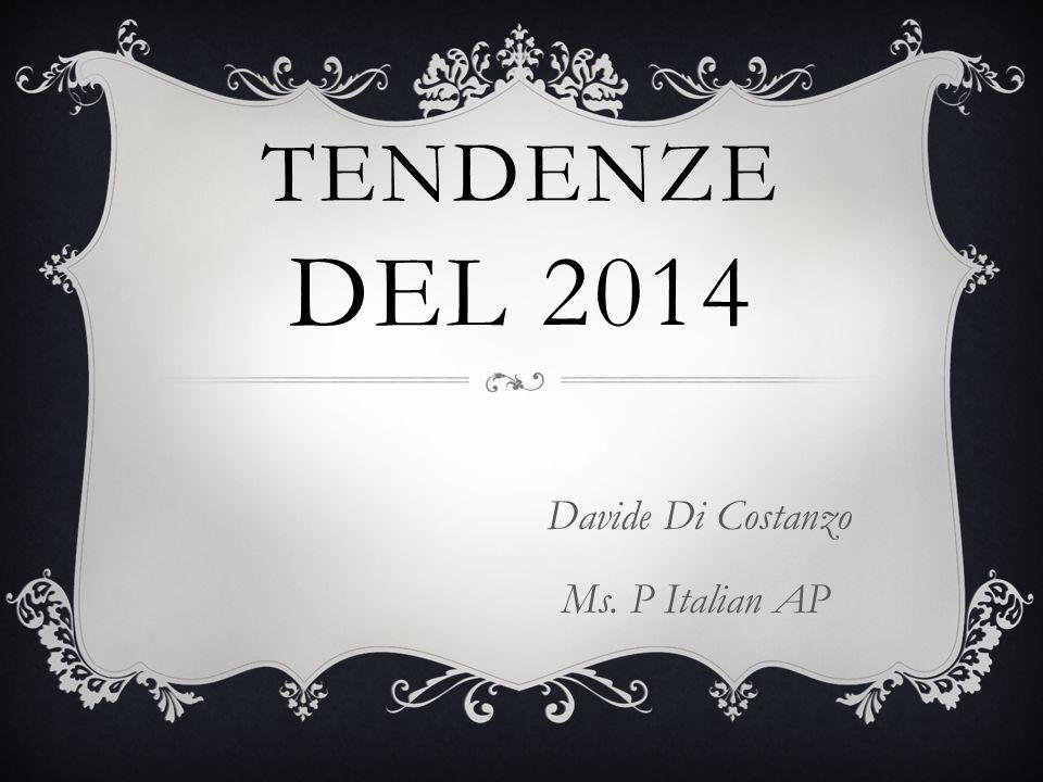 TENDENZE DEL 2014 Davide Di Costanzo Ms. P Italian AP