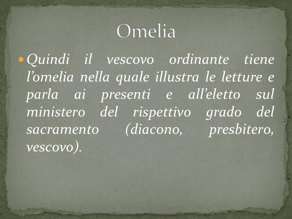 Quindi il vescovo ordinante tiene l'omelia nella quale illustra le letture e parla ai presenti e all'eletto sul ministero del rispettivo grado del sac