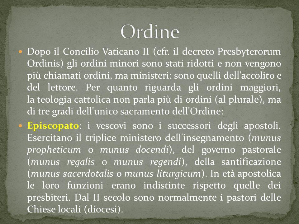 Dopo il Concilio Vaticano II (cfr. il decreto Presbyterorum Ordinis) gli ordini minori sono stati ridotti e non vengono più chiamati ordini, ma minist