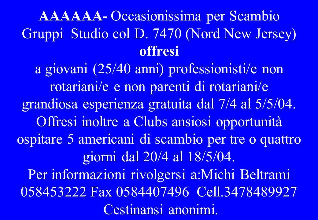 AAAAAA- Occasionissima per Scambio Gruppi Studio col D. 7470 (Nord New Jersey) offresi a giovani (25/40 anni) professionisti/e non rotariani/e e non p