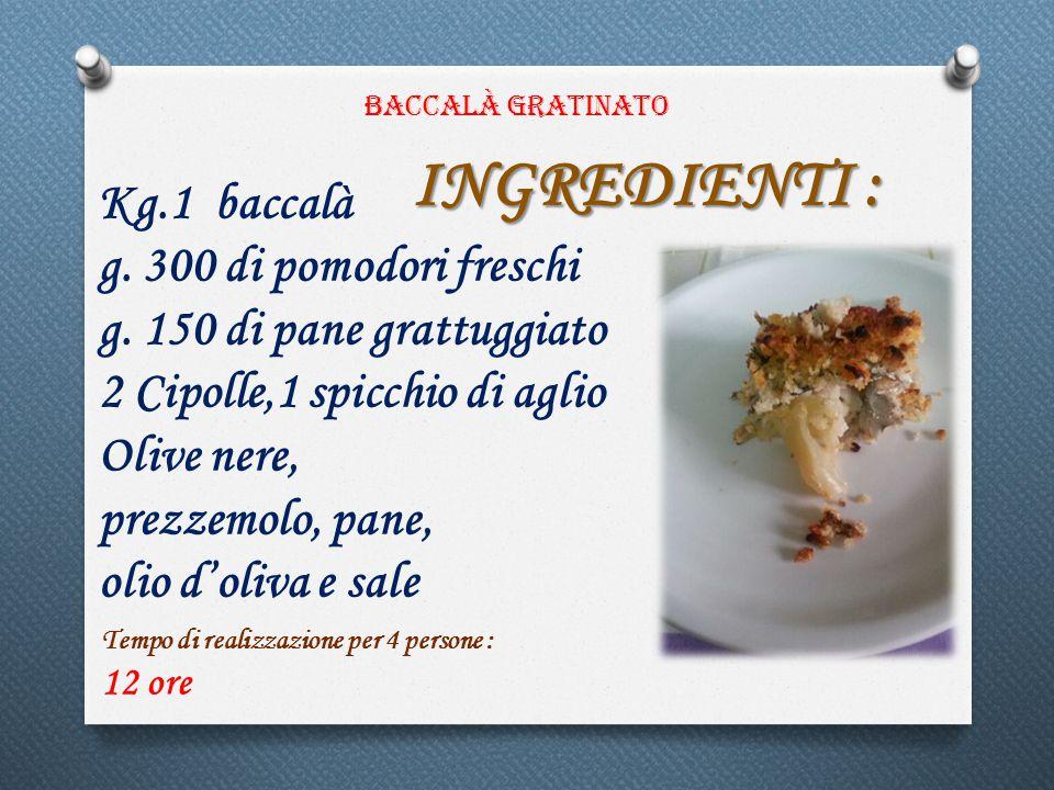 Kg.1 baccalà g. 300 di pomodori freschi g.