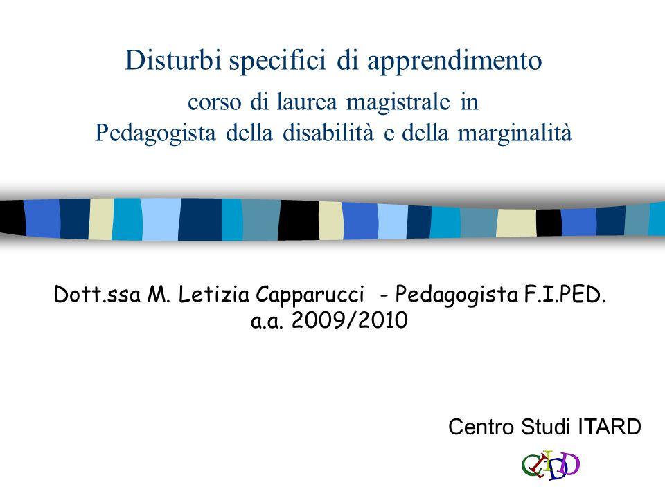 Disturbi specifici di apprendimento corso di laurea magistrale in Pedagogista della disabilità e della marginalità Dott.ssa M.