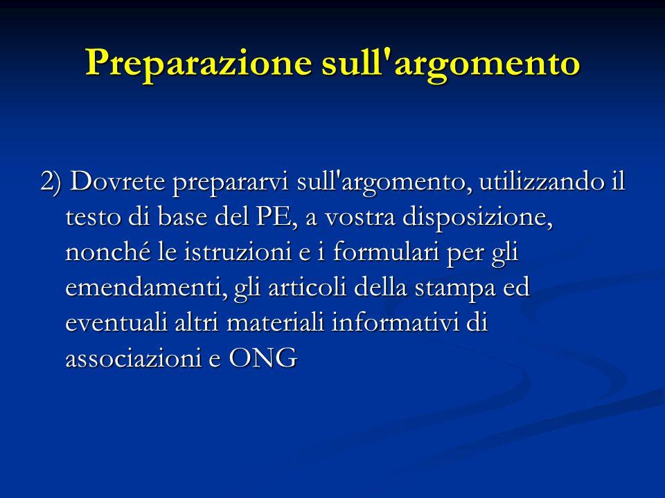 Preparazione sull'argomento 2) Dovrete prepararvi sull'argomento, utilizzando il testo di base del PE, a vostra disposizione, nonché le istruzioni e i