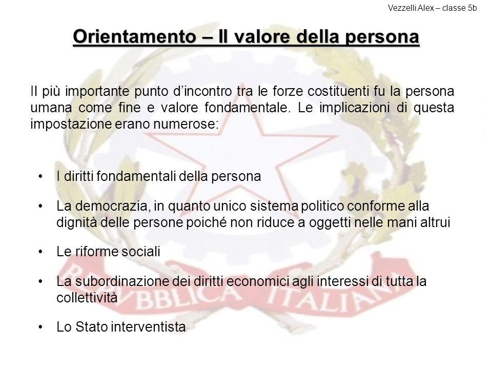Orientamento Gli orientamenti generali del compromesso costituzionale furono principalmente tre: Il valore della persona Le comunità sociali e il plur