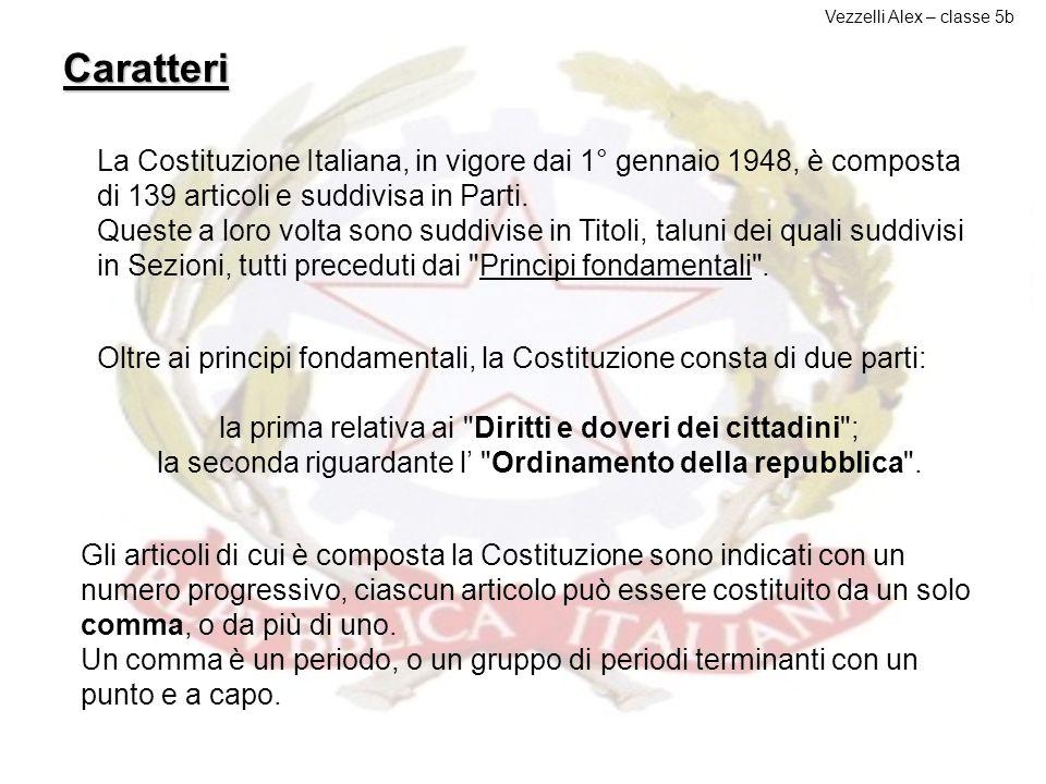 I Caratteri della Costituzione La Repubblica riconosce e garantisce i diritti inviolabili dell'uomo, sia come singolo sia nelle formazioni sociali ove