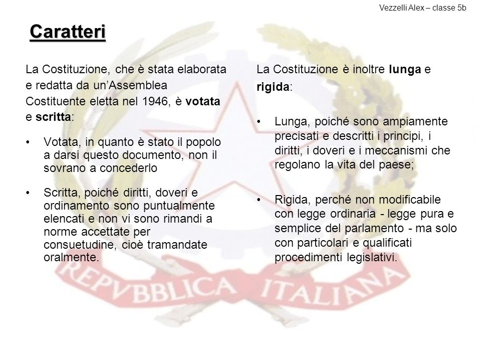 Caratteri La Costituzione Italiana, in vigore dai 1° gennaio 1948, è composta di 139 articoli e suddivisa in Parti. Queste a loro volta sono suddivise