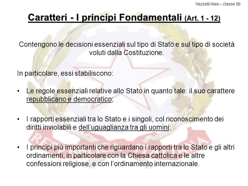 PrincipiFondamentali (Art. 1 – 12) Disposizioni Transitorie e Finali Parte I Diritti e doveri dei Cittadini (Art. 13 – 54) Parte II Ordinamento della