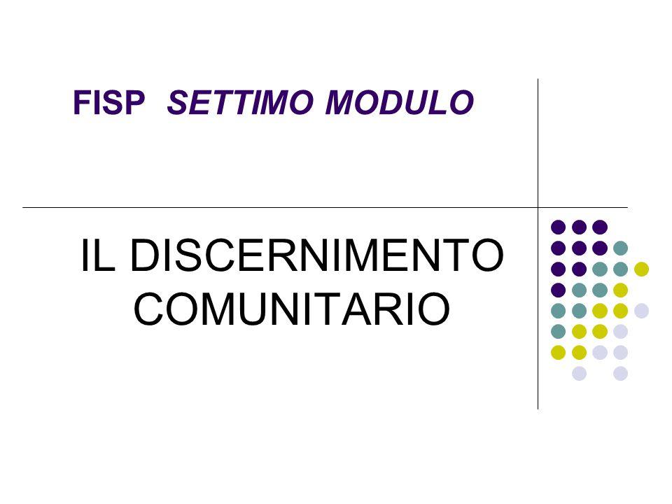 FISP SETTIMO MODULO IL DISCERNIMENTO COMUNITARIO