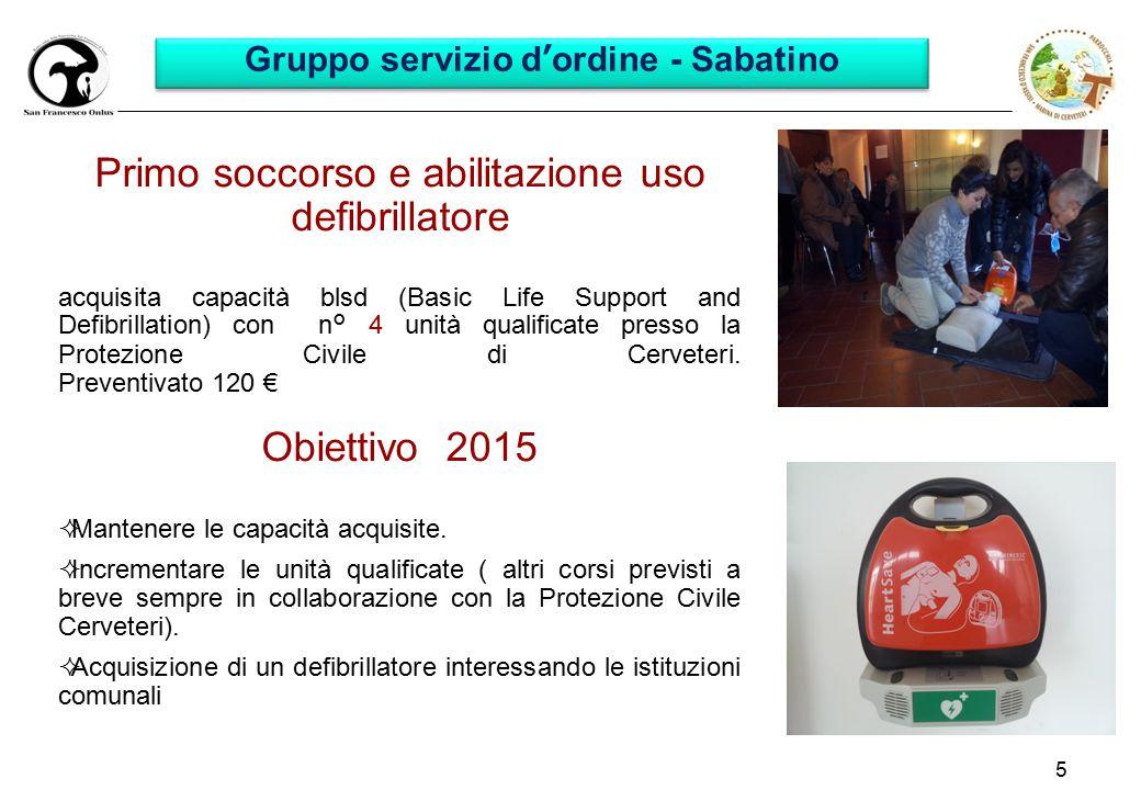 5 Gruppo servizio d'ordine - Sabatino Primo soccorso e abilitazione uso defibrillatore acquisita capacità blsd (Basic Life Support and Defibrillation) con n° 4 unità qualificate presso la Protezione Civile di Cerveteri.