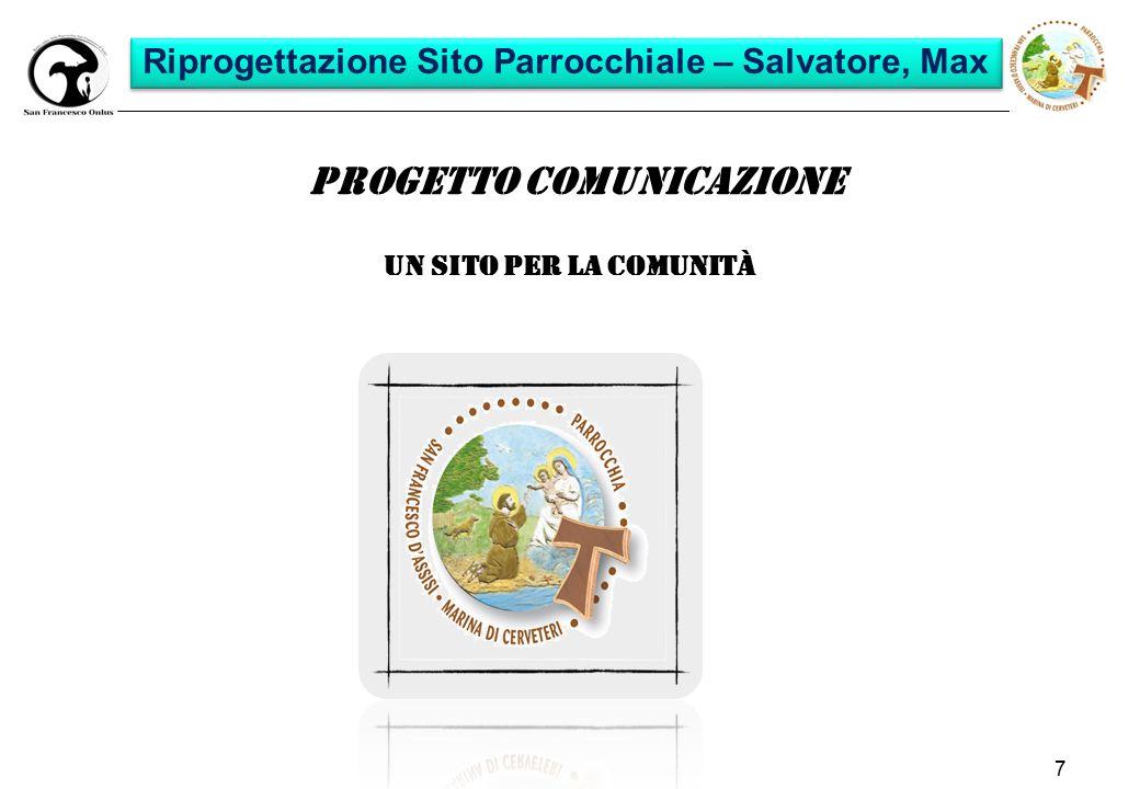 7 Progetto Comunicazione Un Sito per la comunità Riprogettazione Sito Parrocchiale – Salvatore, Max