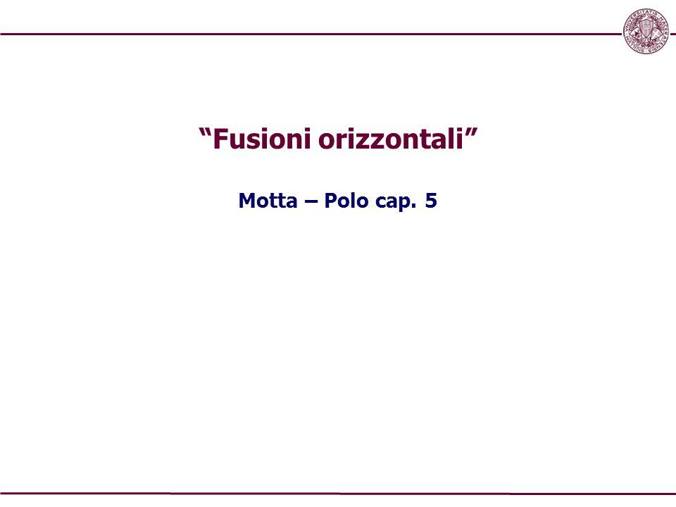 """""""Fusioni orizzontali"""" Motta – Polo cap. 5"""