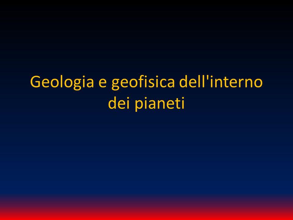 Geologia e geofisica dell interno dei pianeti
