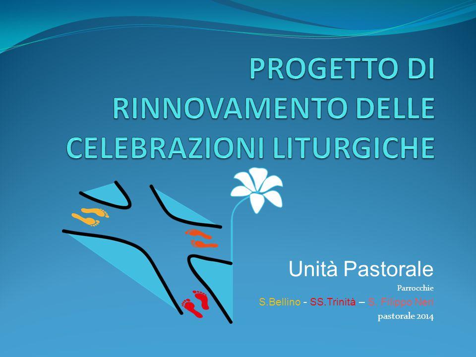 Unità Pastorale Parrocchie S.Bellino - SS.Trinità – S. Filippo Neri pastorale 2014