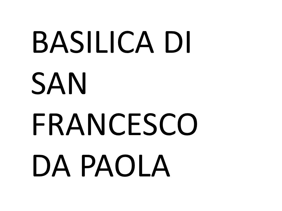 BASILICA DI SAN FRANCESCO DA PAOLA