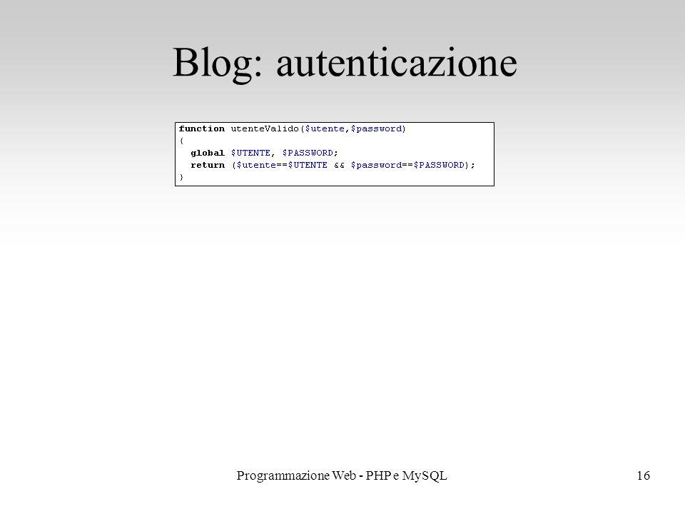 16Programmazione Web - PHP e MySQL Blog: autenticazione