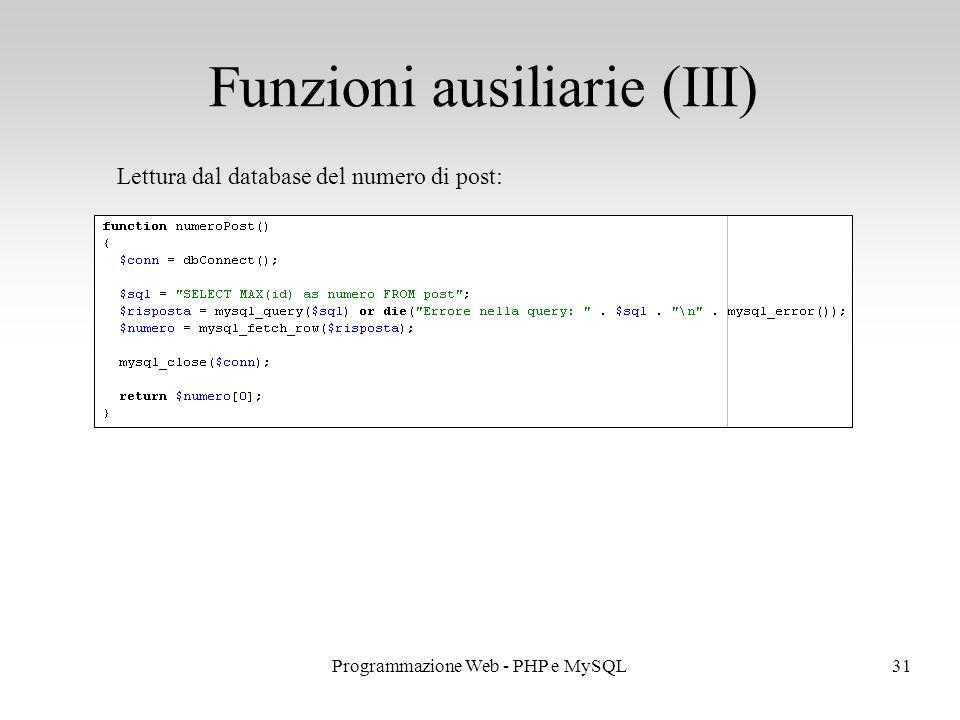 31Programmazione Web - PHP e MySQL Funzioni ausiliarie (III) Lettura dal database del numero di post: