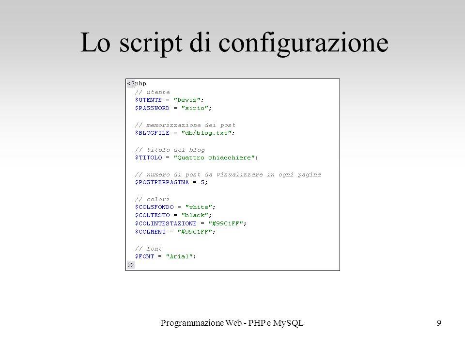 9Programmazione Web - PHP e MySQL Lo script di configurazione
