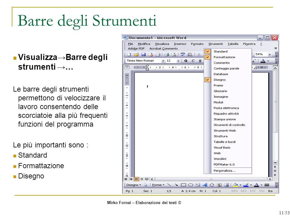 Barre degli Strumenti Visualizza→Barre degli strumenti →… Le barre degli strumenti permettono di velocizzare il lavoro consentendo delle scorciatoie a