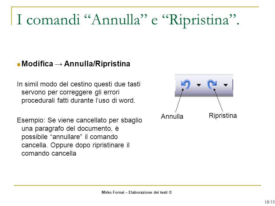 """I comandi """"Annulla"""" e """"Ripristina"""". Modifica → Annulla/Ripristina In simil modo del cestino questi due tasti servono per correggere gli errori procedu"""