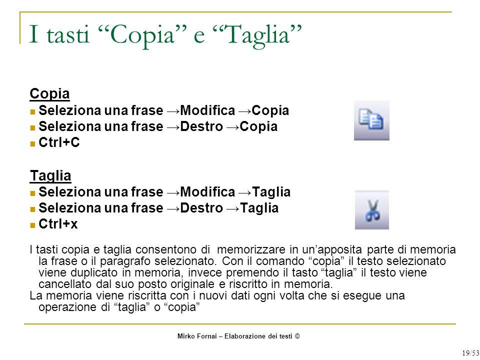 Copia Seleziona una frase →Modifica →Copia Seleziona una frase →Destro →Copia Ctrl+C Taglia Seleziona una frase →Modifica →Taglia Seleziona una frase
