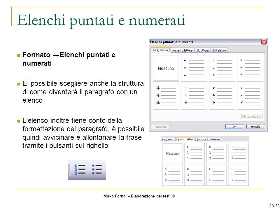 Elenchi puntati e numerati Formato →Elenchi puntati e numerati E' possibile scegliere anche la struttura di come diventerà il paragrafo con un elenco