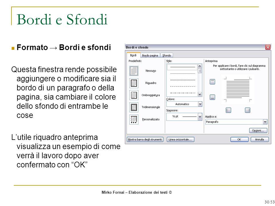 Bordi e Sfondi Formato → Bordi e sfondi Questa finestra rende possibile aggiungere o modificare sia il bordo di un paragrafo o della pagina, sia cambi