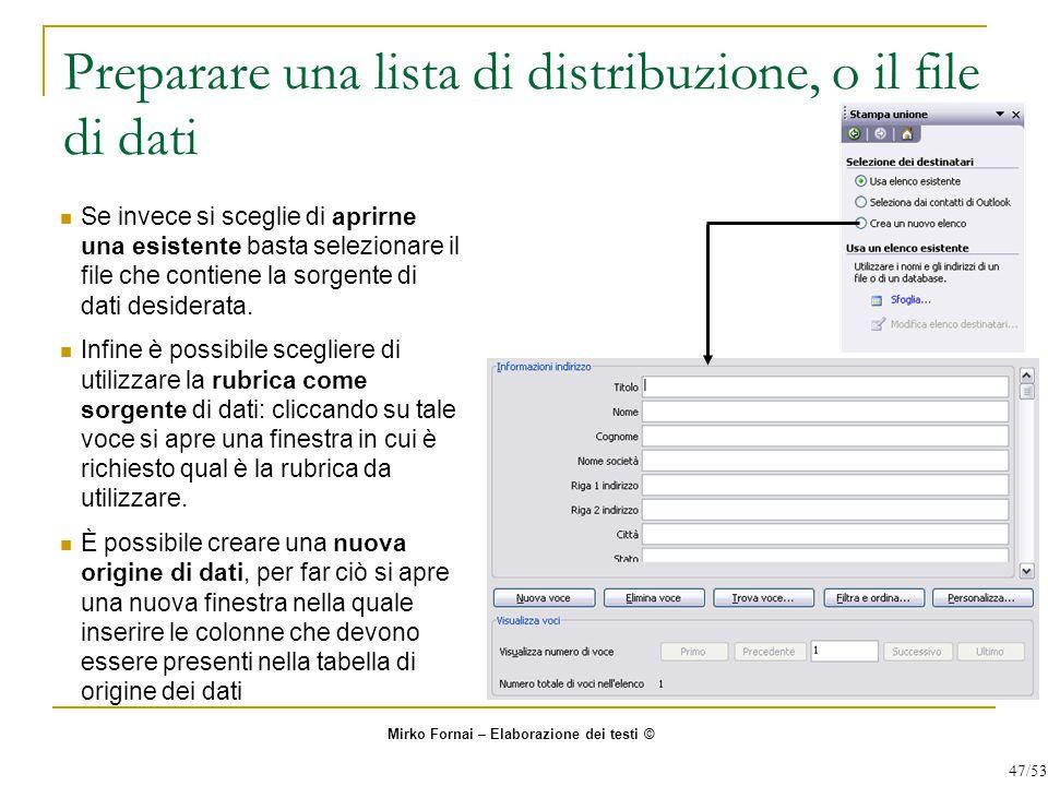 Preparare una lista di distribuzione, o il file di dati Se invece si sceglie di aprirne una esistente basta selezionare il file che contiene la sorgente di dati desiderata.