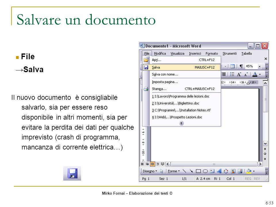 Salvare un documento Il nuovo documento è consigliabile salvarlo, sia per essere reso disponibile in altri momenti, sia per evitare la perdita dei dat