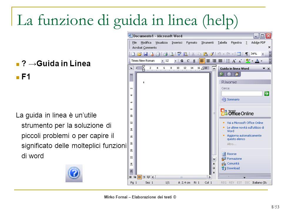 La funzione di guida in linea (help) ? →Guida in Linea F1 La guida in linea è un'utile strumento per la soluzione di piccoli problemi o per capire il