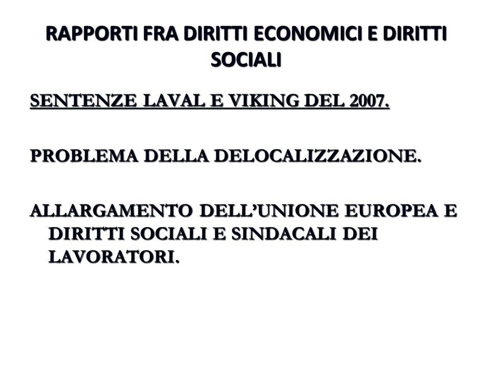 RAPPORTI FRA DIRITTI ECONOMICI E DIRITTI SOCIALI SENTENZE LAVAL E VIKING DEL 2007. PROBLEMA DELLA DELOCALIZZAZIONE. ALLARGAMENTO DELL'UNIONE EUROPEA E