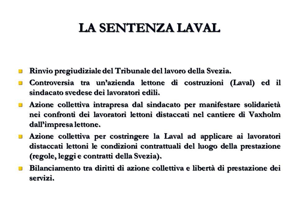 LA SENTENZA LAVAL Rinvio pregiudiziale del Tribunale del lavoro della Svezia. Rinvio pregiudiziale del Tribunale del lavoro della Svezia. Controversia