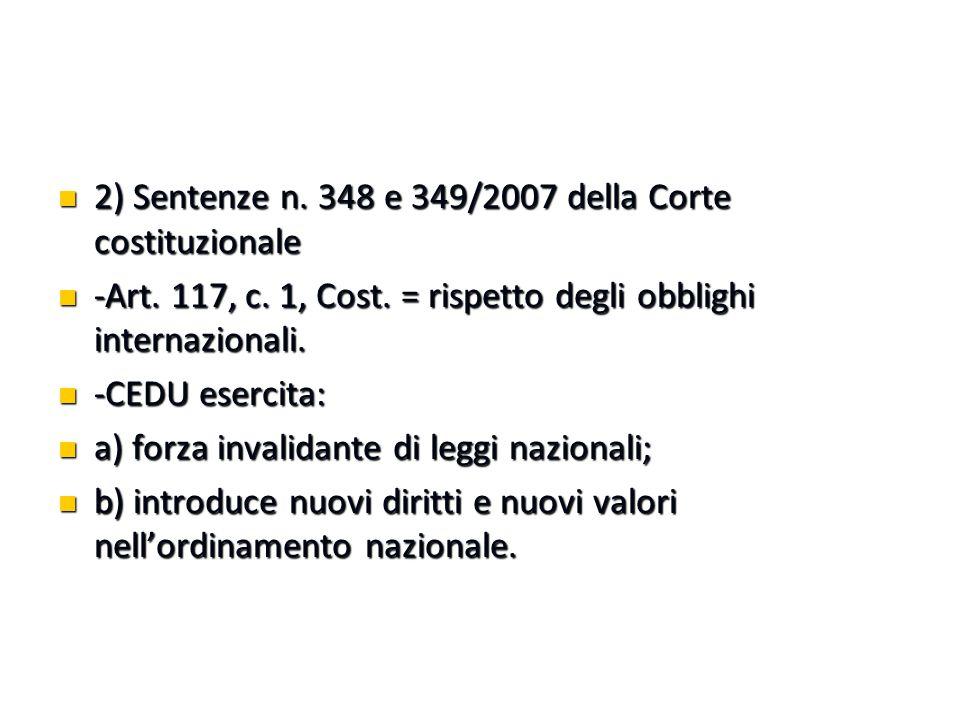 2) Sentenze n.348 e 349/2007 della Corte costituzionale 2) Sentenze n.