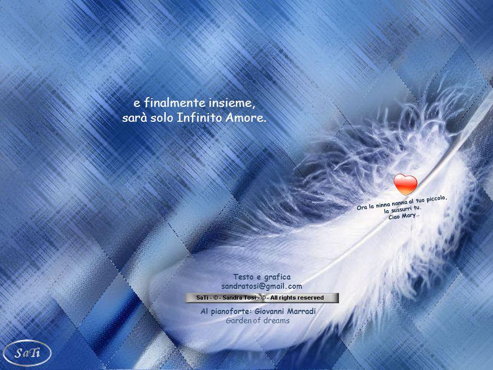 Le ali sono già aperte per te, grandi piume luminose e un giorno un Dio indulgente accoglierà le nostre lacrime