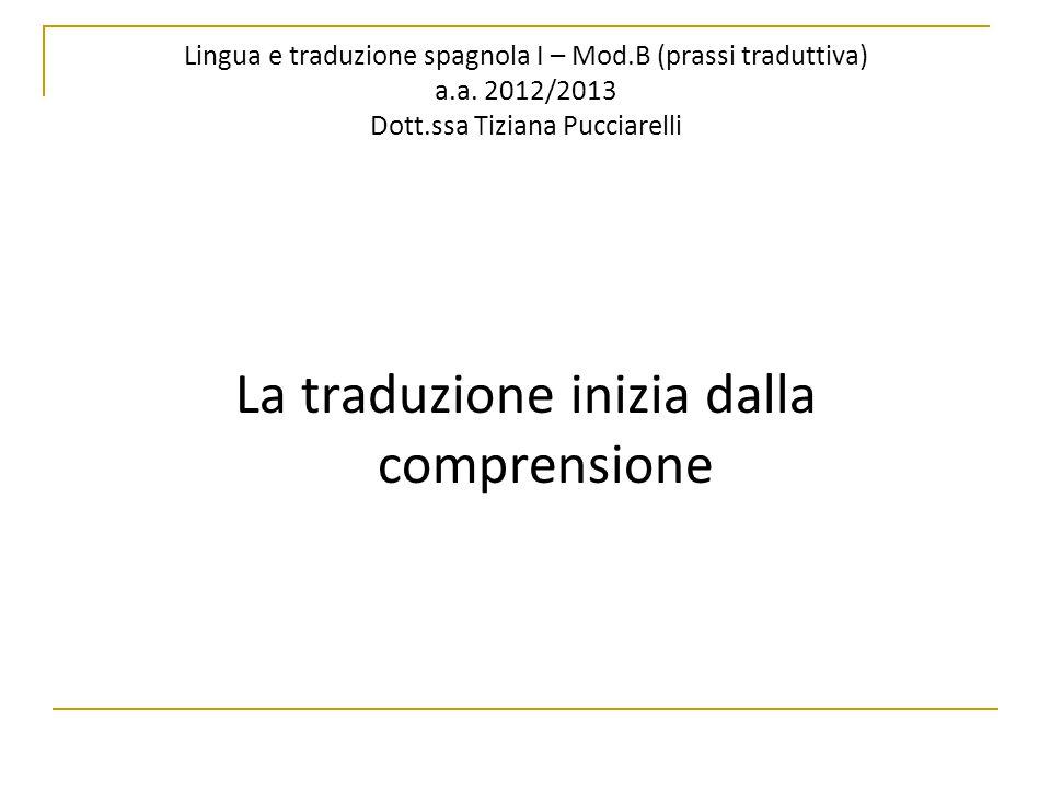 Lingua e traduzione spagnola I – Mod.B (prassi traduttiva) a.a.