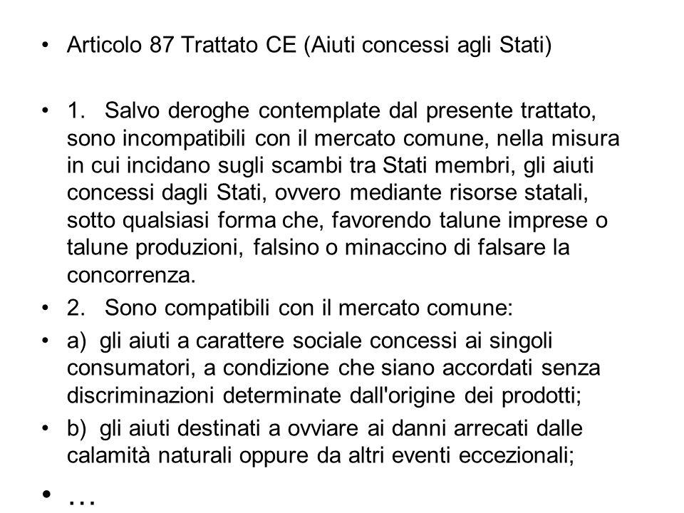 Articolo 87 Trattato CE (Aiuti concessi agli Stati) 1.
