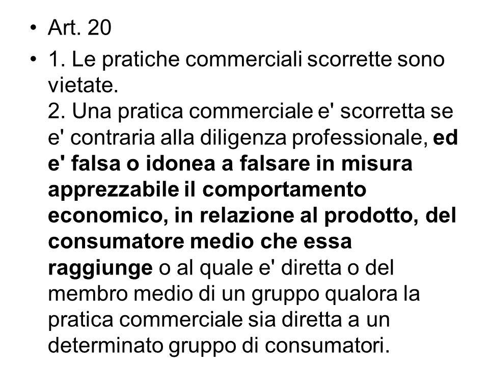 Art. 20 1. Le pratiche commerciali scorrette sono vietate.