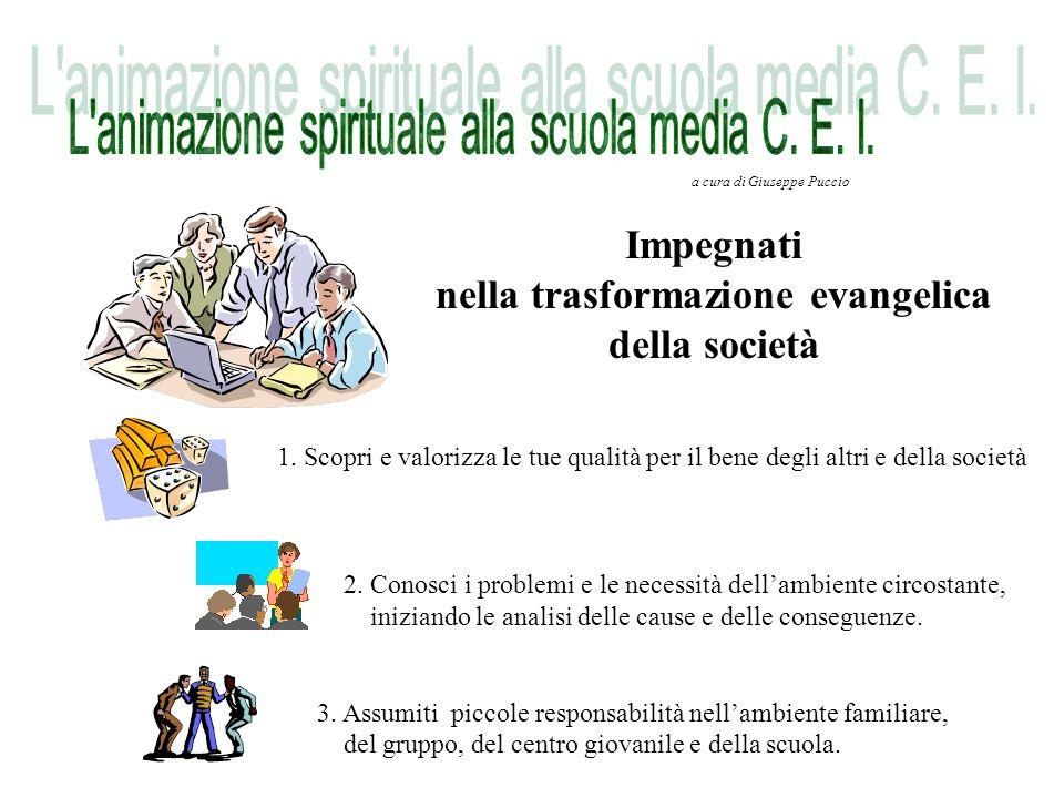 Impegnati nella trasformazione evangelica della società 1.