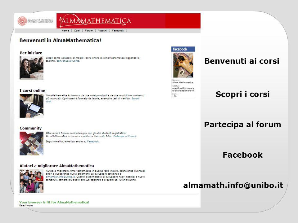 Benvenuti ai corsi Partecipa al forum Scopri i corsi Facebook almamath.info@unibo.it