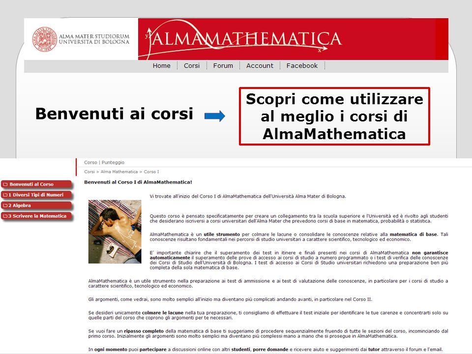 Benvenuti ai corsi Scopri come utilizzare al meglio i corsi di AlmaMathematica