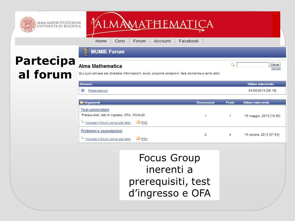 Partecipa al forum Focus Group inerenti a prerequisiti, test d'ingresso e OFA