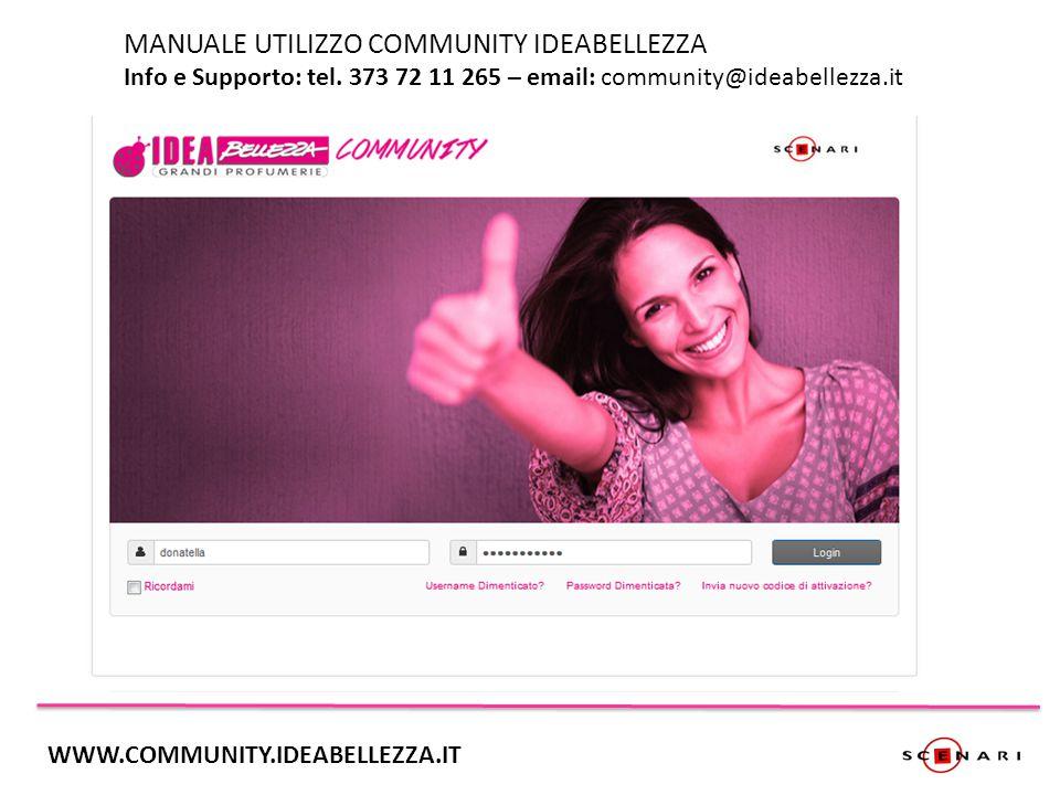 INDICE 1.ACCESSO UTENTI 2.HOME UTENTI 3.COME INTERAGIRE CON LA COMMUNITY WWW.COMMUNITY.IDEABELLEZZA.IT