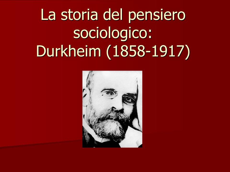 La storia del pensiero sociologico: Durkheim (1858-1917)