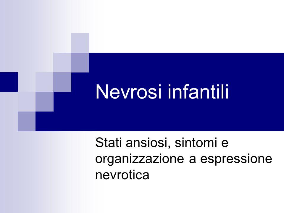 Nevrosi infantili Stati ansiosi, sintomi e organizzazione a espressione nevrotica