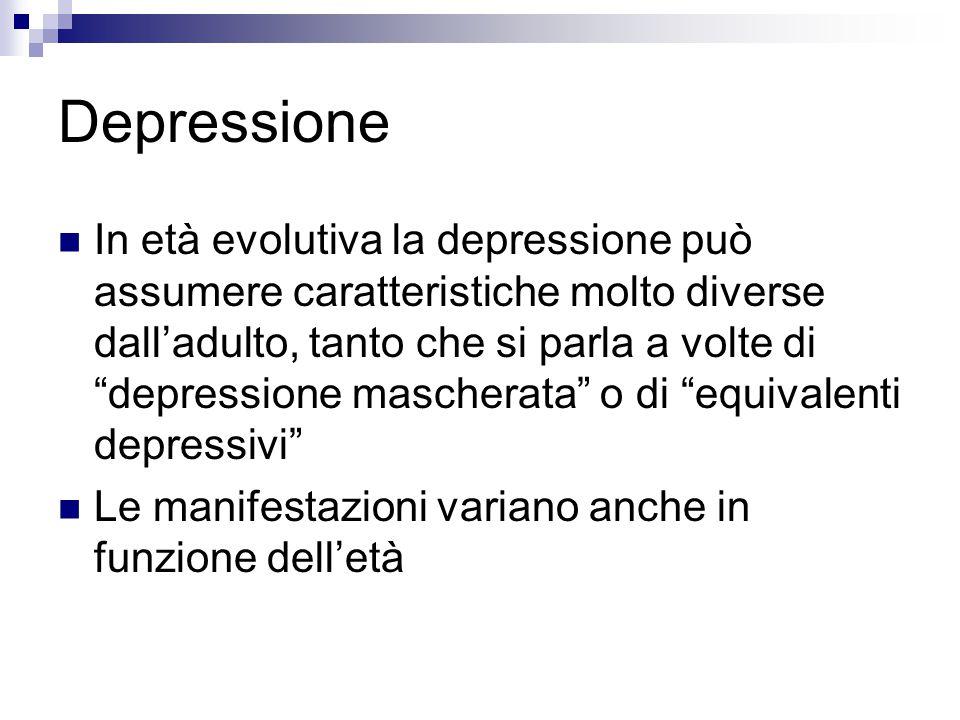 """Depressione In età evolutiva la depressione può assumere caratteristiche molto diverse dall'adulto, tanto che si parla a volte di """"depressione mascher"""