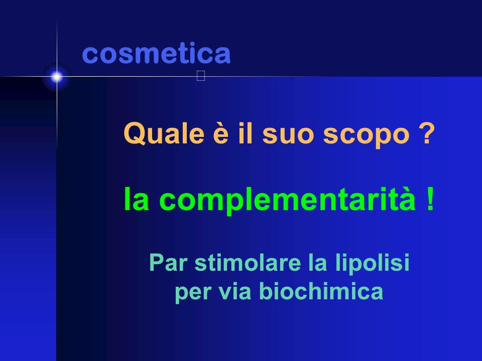 cosmetica cosmetica Quale è il suo scopo . la complementarità .
