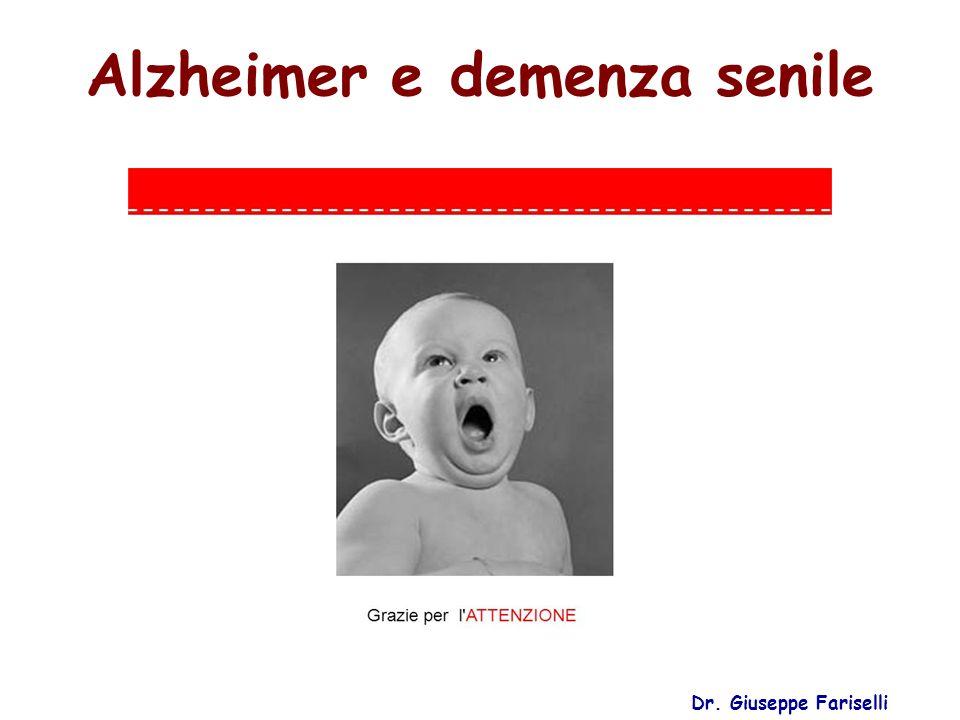 Alzheimer e demenza senile Dr. Giuseppe Fariselli