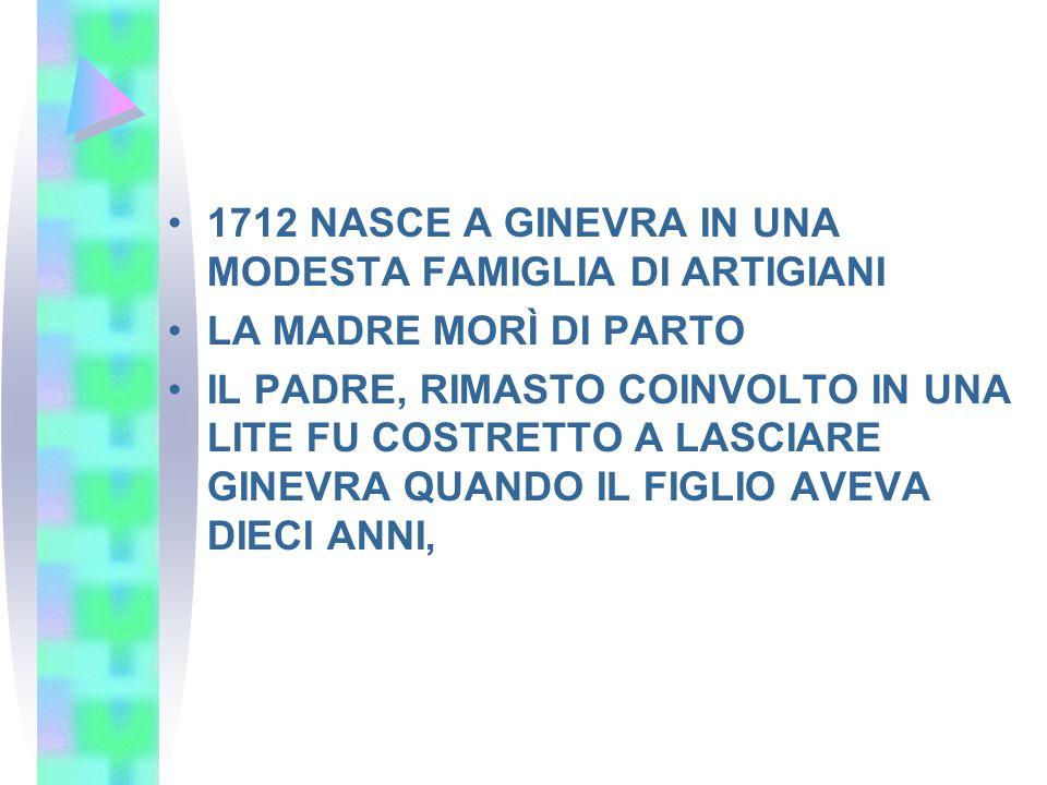 MADAME DE WARENS, LO AIUTA ECONOMICAMENTE PERMETTENDOGLI DI STUDIARE FINO AL 1742 1742 A PARIGI PER TENTARE LA CARRIERA DI MUSICISTA INCONTRA GLI ENCICLOPEDISTI E DIVIENE AMICO DI DIDEROT 1749 CONCORSO DELL'ACCADEMIA DI DIGIONE CHE VINSE CON IL DISCORSO SULLE SCIENZE E SULLE ARTI 1756-1762 FRUISCE DELL'OSPITALITÀ PRIMA DI MADAME D'EPINAY E POI DEL MARESCIALLO LUXEMBOURG