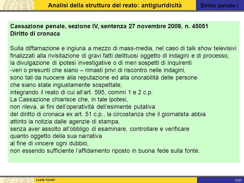 Diritto penale I Analisi della struttura del reato: antigiuridicità Lucia Turchi 1/31 Cassazione penale, sezione IV, sentenza 27 novembre 2009, n. 450