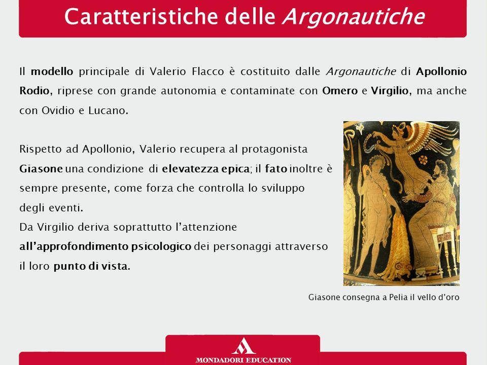Caratteristiche delle Argonautiche Il modello principale di Valerio Flacco è costituito dalle Argonautiche di Apollonio Rodio, riprese con grande auto