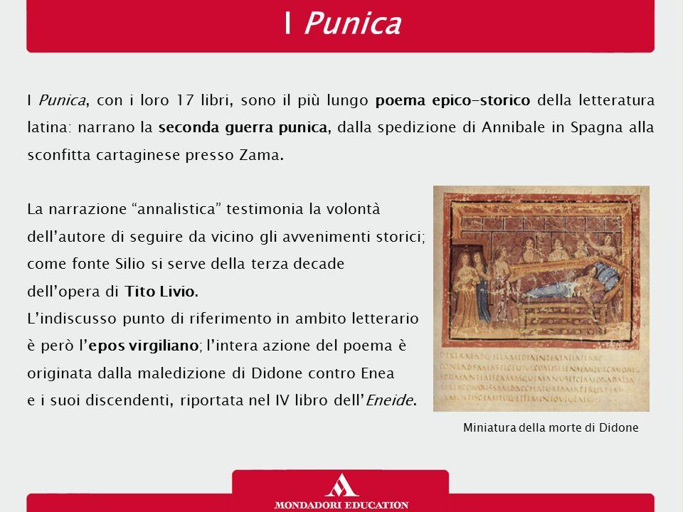 I Punica I Punica, con i loro 17 libri, sono il più lungo poema epico-storico della letteratura latina: narrano la seconda guerra punica, dalla spediz